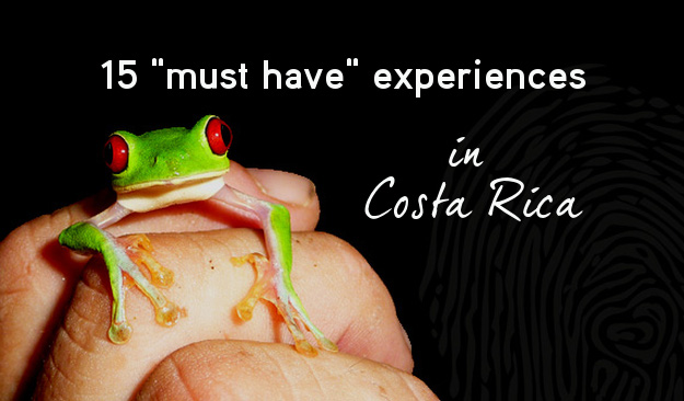 15 Experiences that you should have in Costa Rica